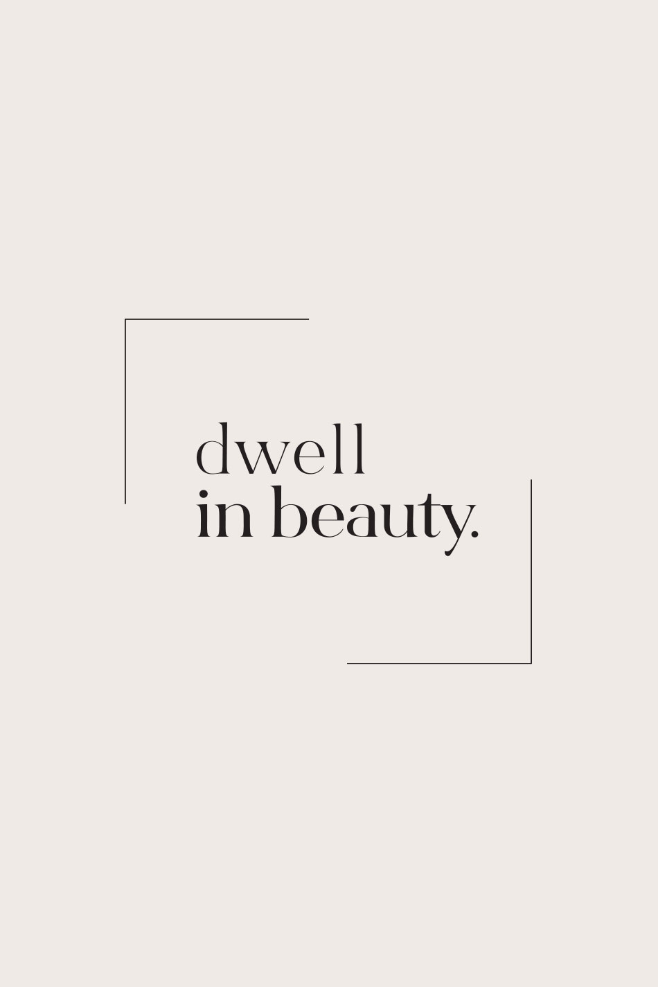 Dwell In Beauty