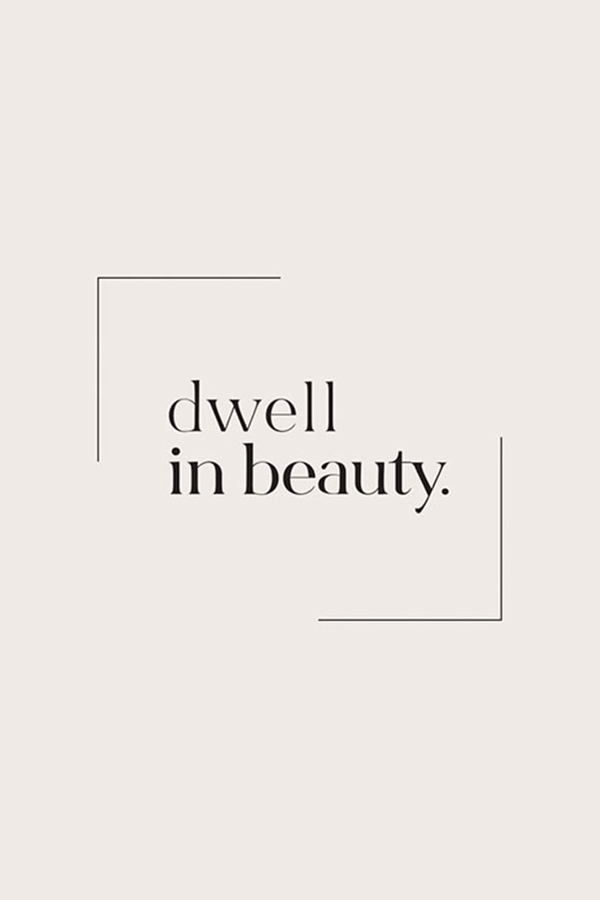 Dwell In Beauty
